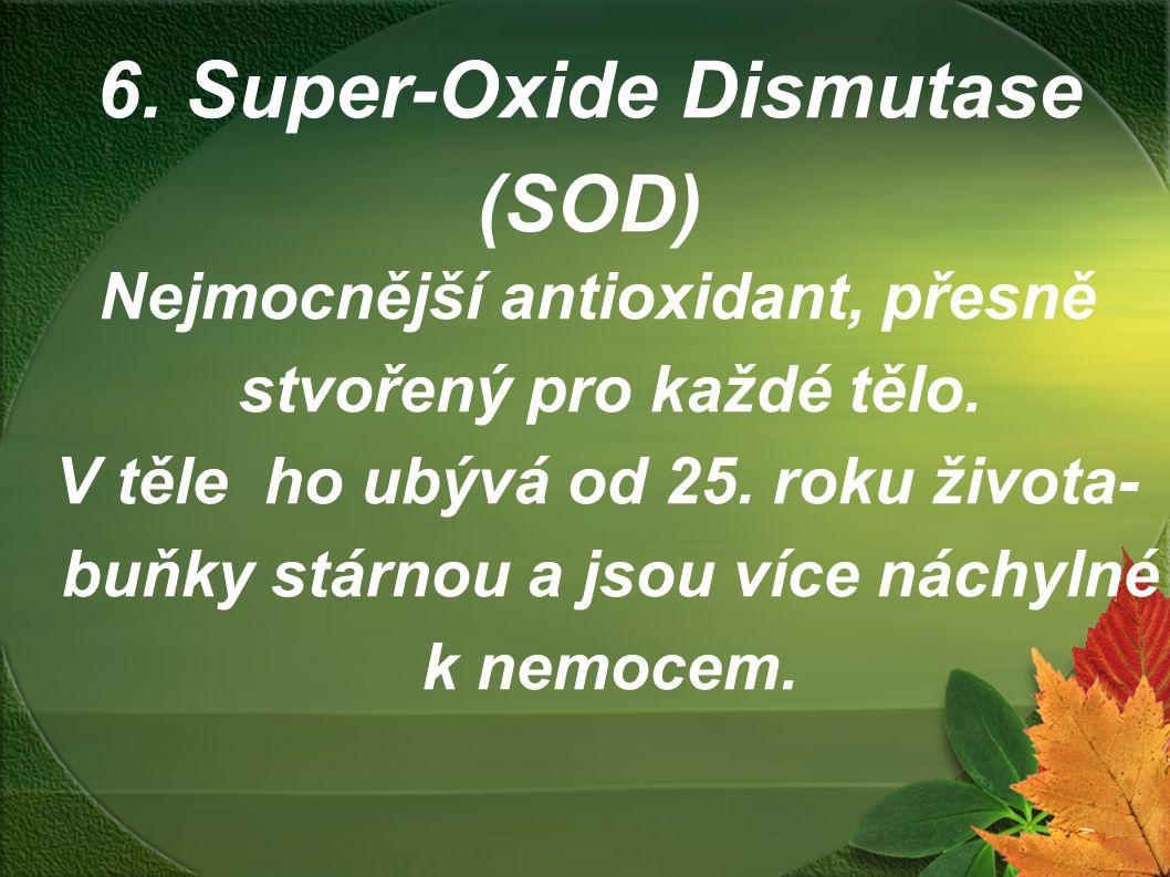 6. Super-Oxide Dismutase (SOD)