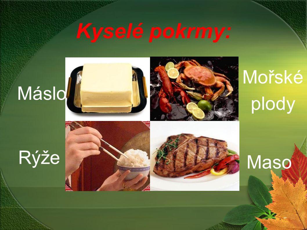 Kyselé pokrmy: Mořské plody Máslo Bread Oatmeal Rýže Maso