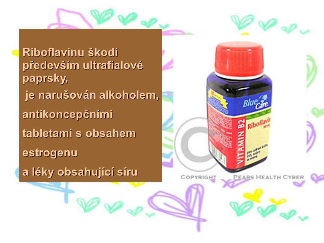 Riboflavinu škodí především ultrafialové paprsky,