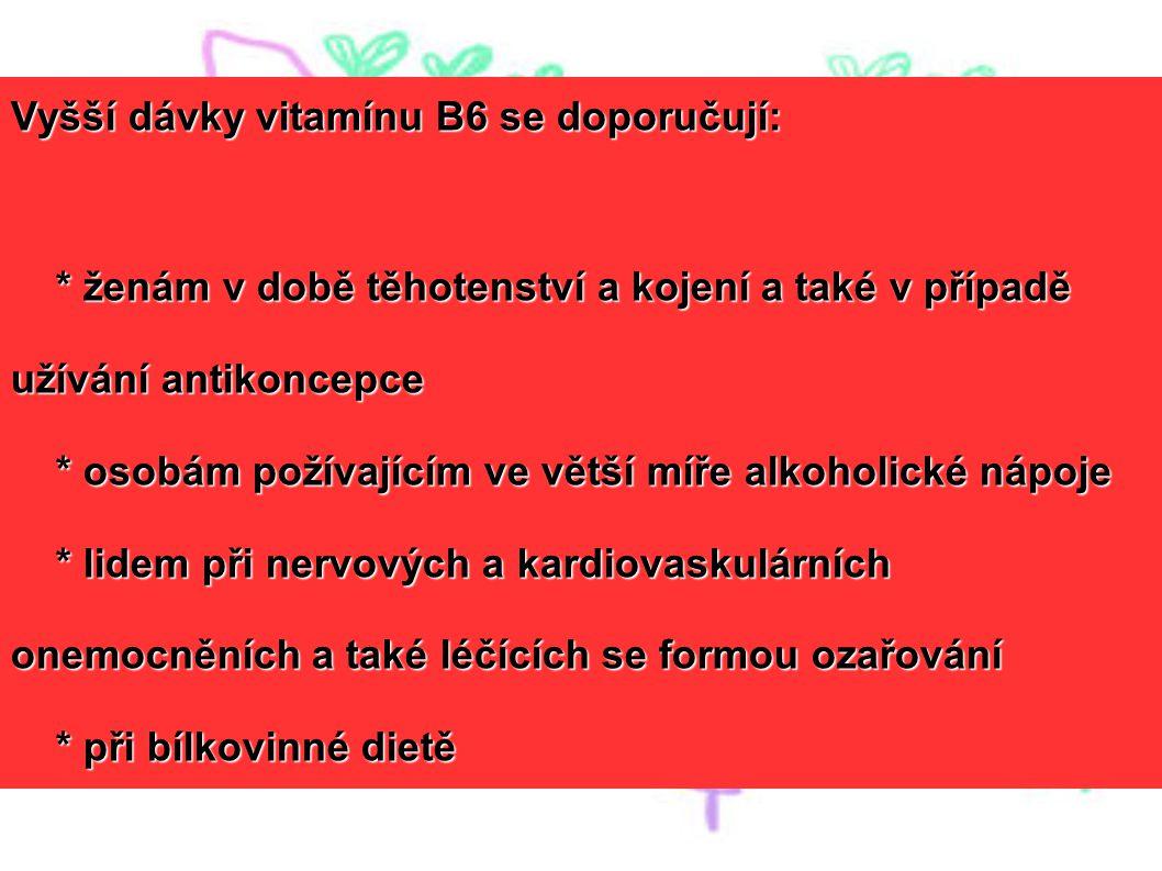 Vyšší dávky vitamínu B6 se doporučují: