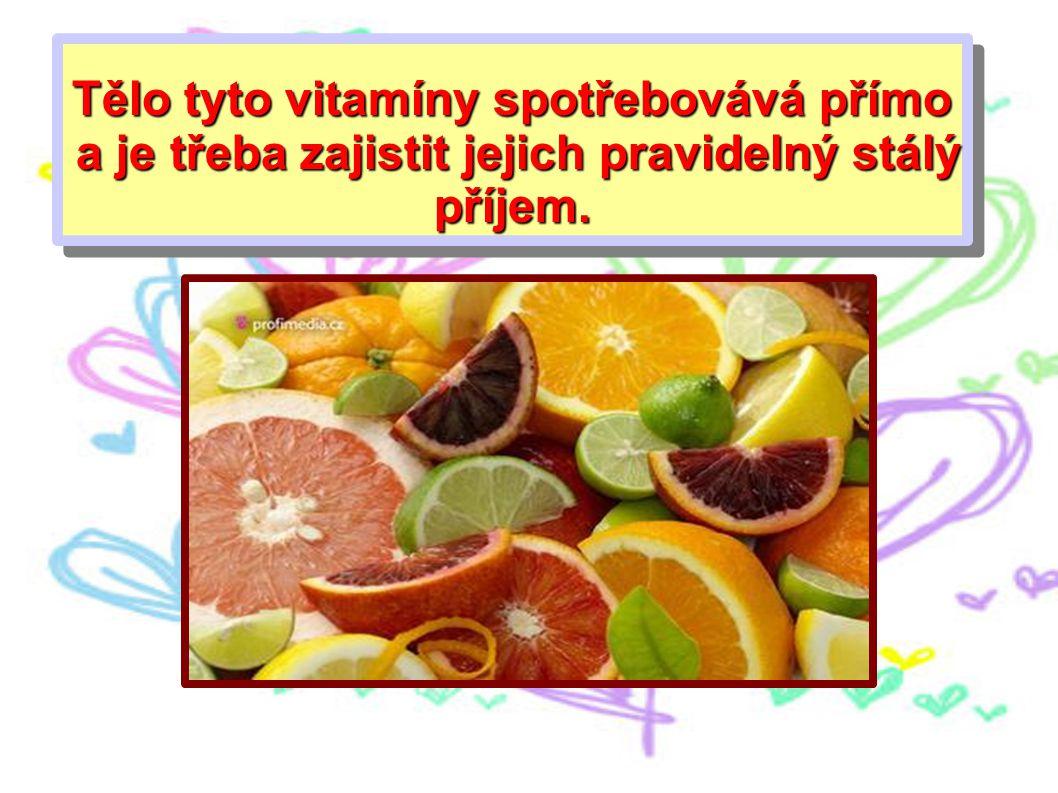Tělo tyto vitamíny spotřebovává přímo