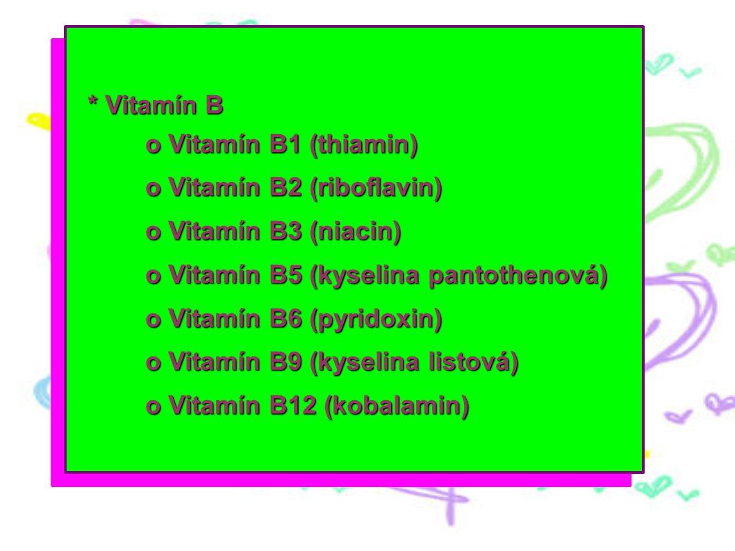 o Vitamín B2 (riboflavin) o Vitamín B3 (niacin)