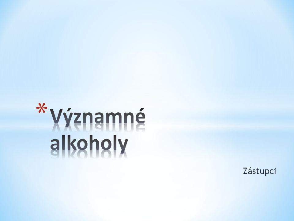 Významné alkoholy Zástupci