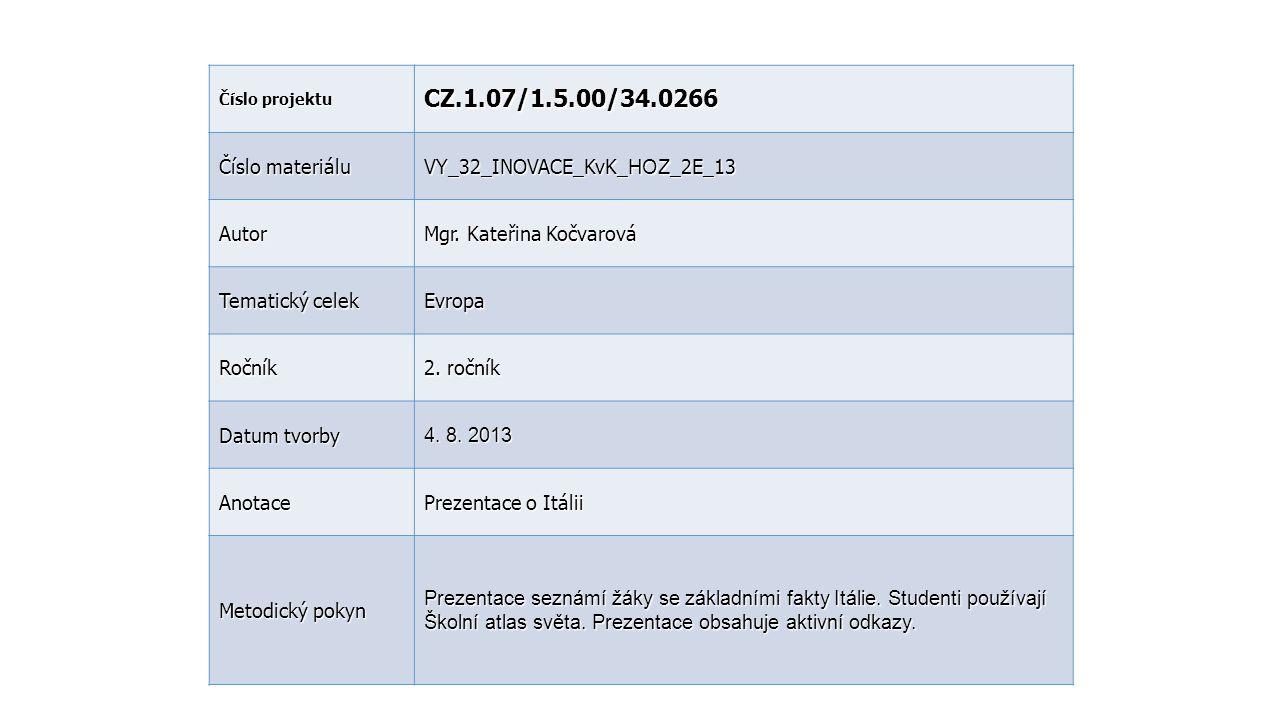 CZ.1.07/1.5.00/34.0266 Číslo materiálu VY_32_INOVACE_KvK_HOZ_2E_13
