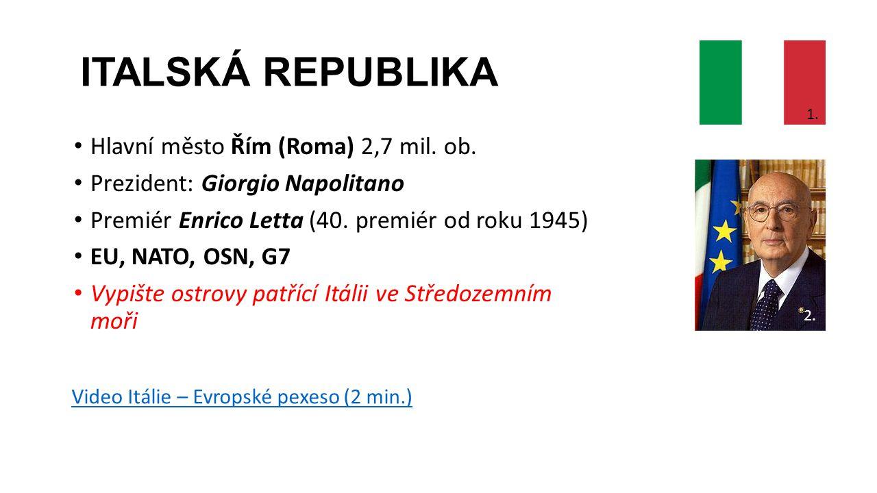 ITALSKÁ REPUBLIKA Hlavní město Řím (Roma) 2,7 mil. ob.