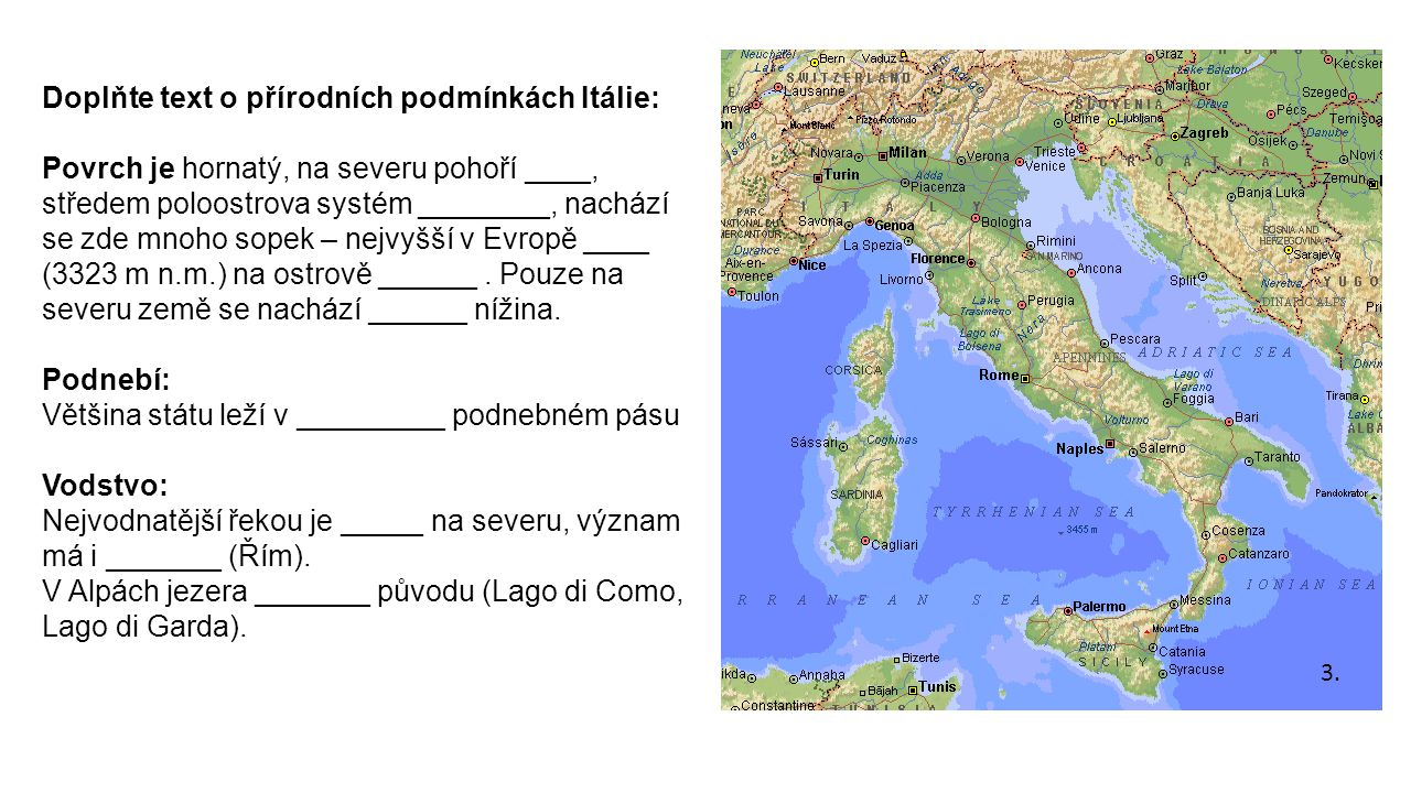 Doplňte text o přírodních podmínkách Itálie: