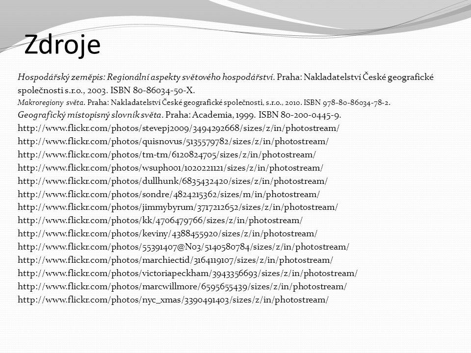 Zdroje Hospodářský zeměpis: Regionální aspekty světového hospodářství. Praha: Nakladatelství České geografické.