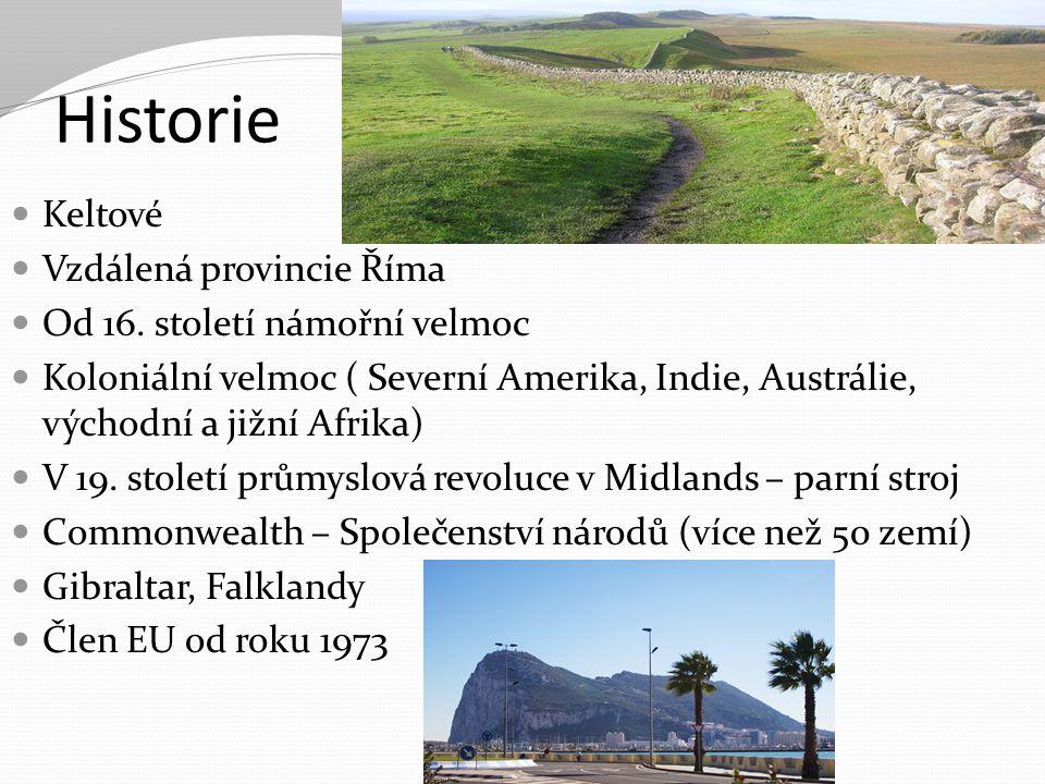 Historie Keltové Vzdálená provincie Říma Od 16. století námořní velmoc