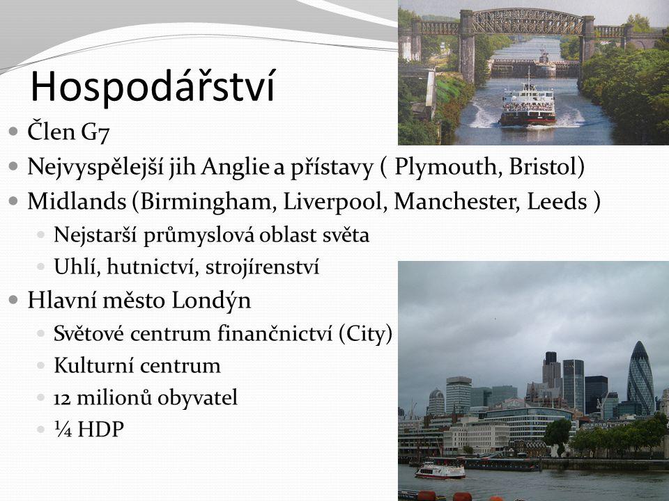 Hospodářství Člen G7. Nejvyspělejší jih Anglie a přístavy ( Plymouth, Bristol) Midlands (Birmingham, Liverpool, Manchester, Leeds )