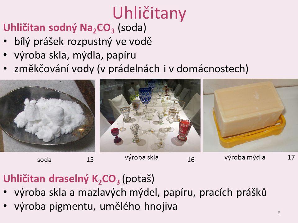 Uhličitany Uhličitan sodný Na2CO3 (soda) bílý prášek rozpustný ve vodě
