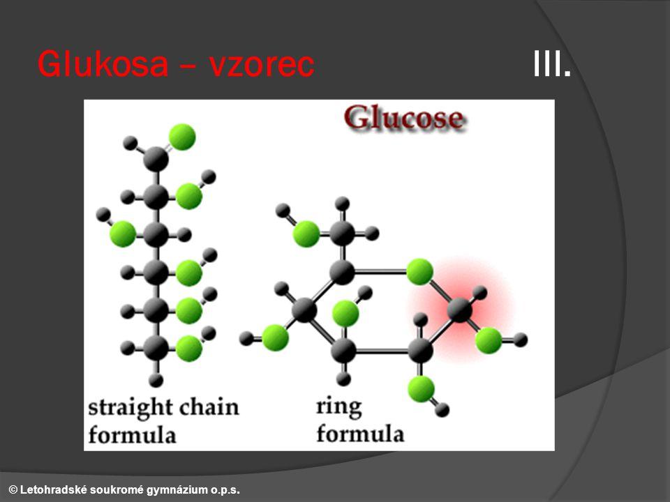 Glukosa – vzorec III. © Letohradské soukromé gymnázium o.p.s.