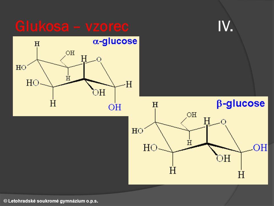 Glukosa – vzorec IV. © Letohradské soukromé gymnázium o.p.s.