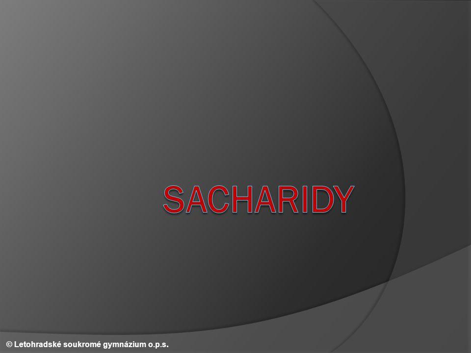 Sacharidy © Letohradské soukromé gymnázium o.p.s.