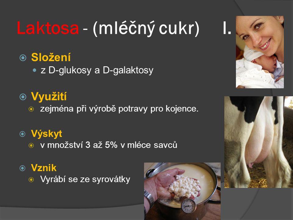 Laktosa - (mléčný cukr) I.