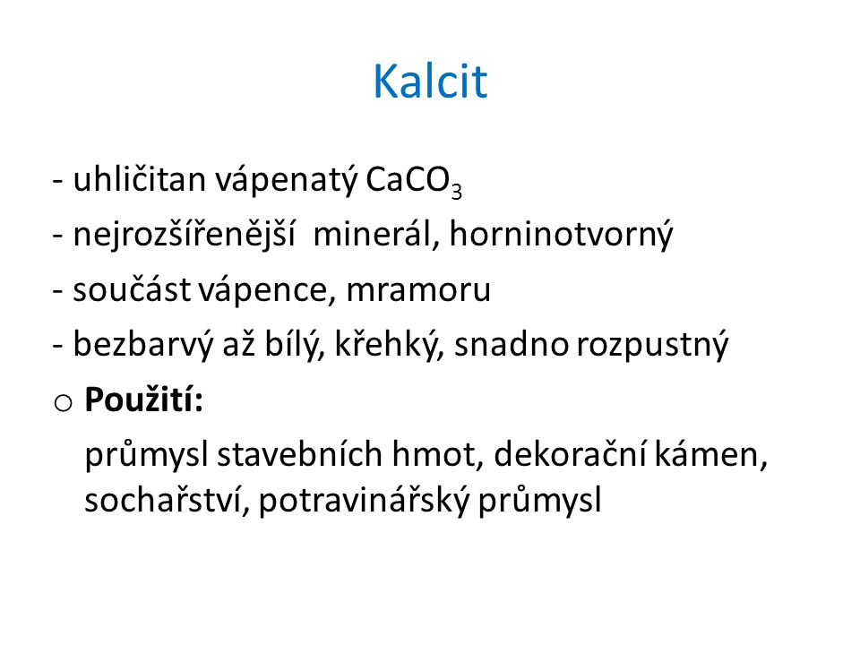 Kalcit - uhličitan vápenatý CaCO3