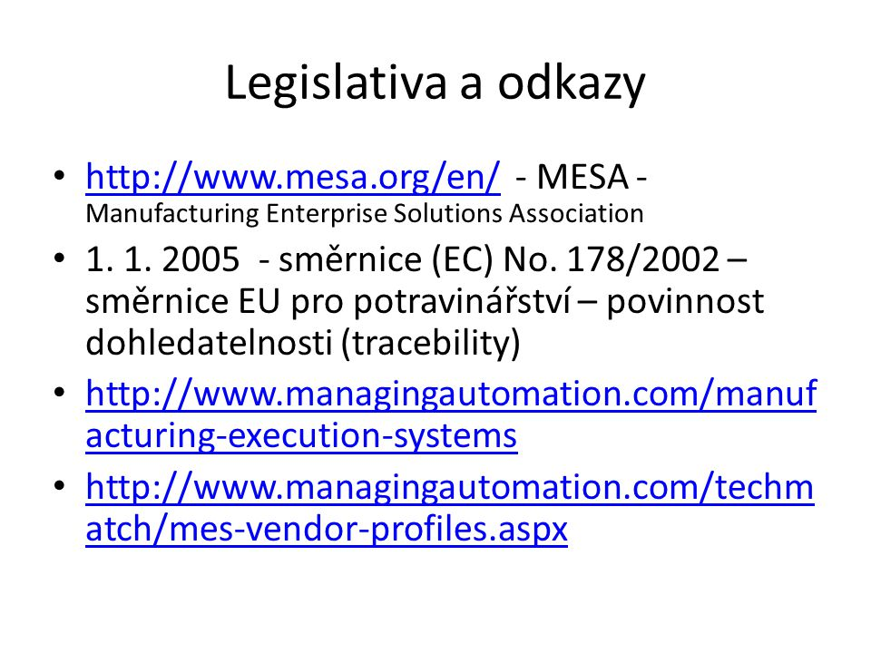 Legislativa a odkazy http://www.mesa.org/en/ - MESA -Manufacturing Enterprise Solutions Association.