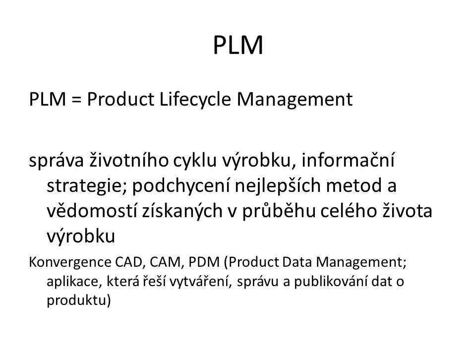 PLM PLM = Product Lifecycle Management
