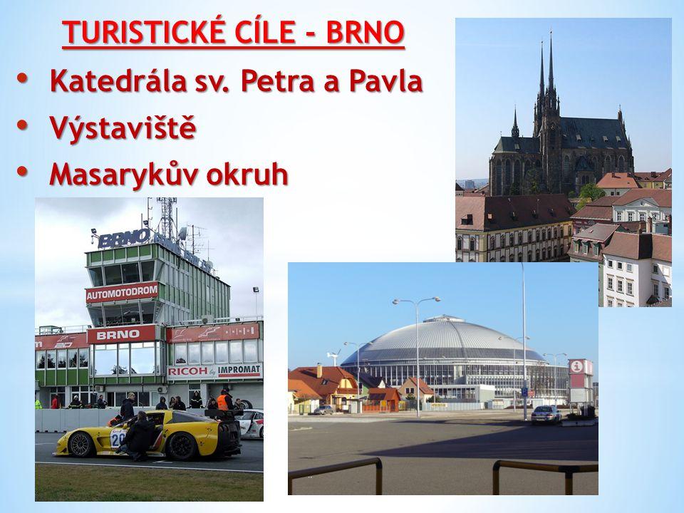 TURISTICKÉ CÍLE - BRNO Katedrála sv. Petra a Pavla Výstaviště Masarykův okruh