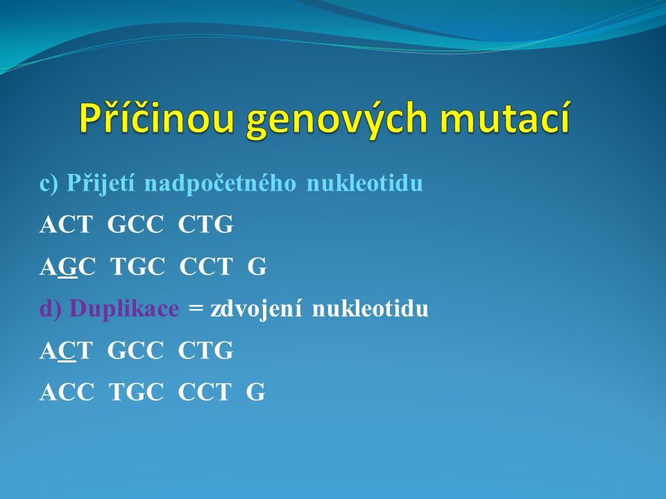Příčinou genových mutací