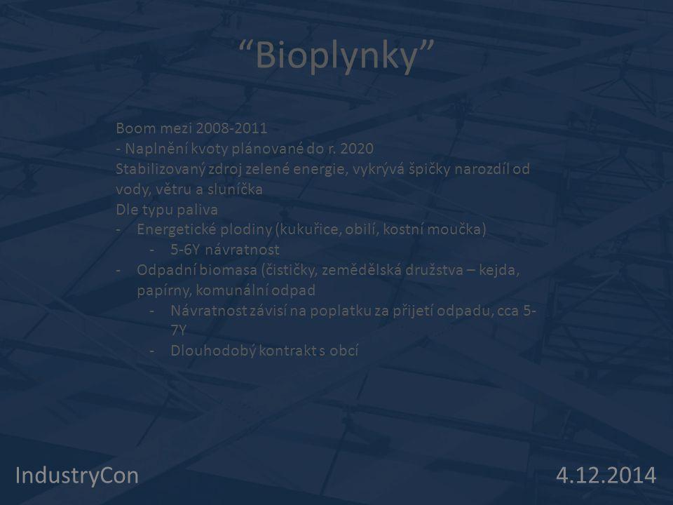 Bioplynky IndustryCon 4.12.2014 Boom mezi 2008-2011