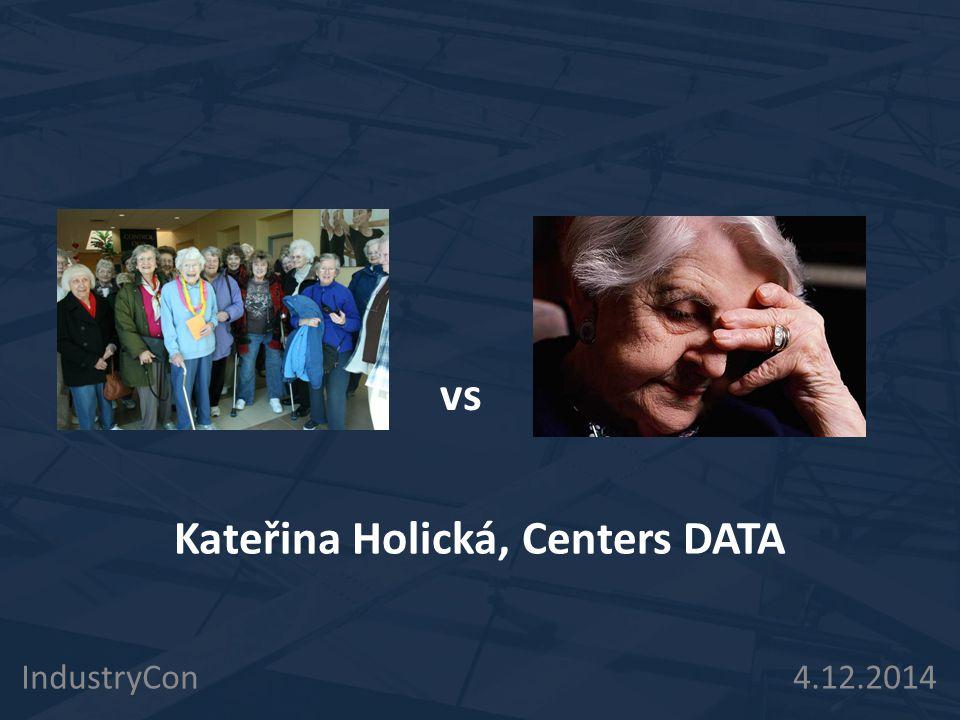Kateřina Holická, Centers DATA