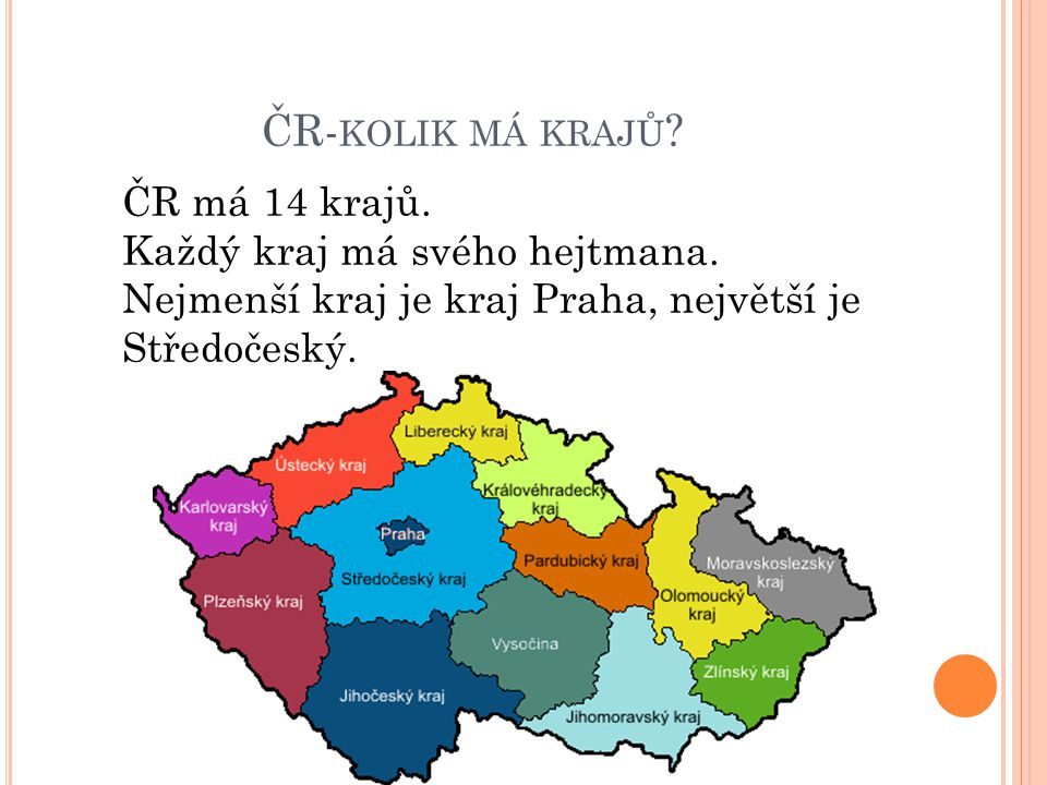 ČR-kolik má krajů ČR má 14 krajů. Každý kraj má svého hejtmana.
