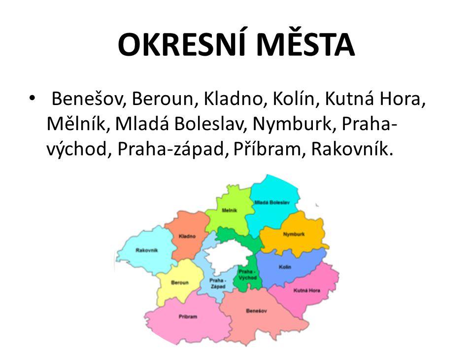 OKRESNÍ MĚSTA Benešov, Beroun, Kladno, Kolín, Kutná Hora, Mělník, Mladá Boleslav, Nymburk, Praha-východ, Praha-západ, Příbram, Rakovník.