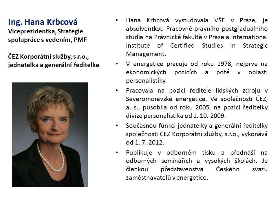 Hana Krbcová vystudovala VŠE v Praze, je absolventkou Pracovně-právního postgraduálního studia na Právnické fakultě v Praze a International Institute of Certified Studies in Strategic Management.