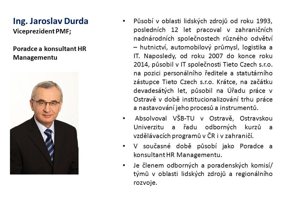 Působí v oblasti lidských zdrojů od roku 1993, posledních 12 let pracoval v zahraničních nadnárodních společnostech různého odvětví – hutnictví, automobilový průmysl, logistika a IT. Naposledy, od roku 2007 do konce roku 2014, působil v IT společnosti Tieto Czech s.r.o. na pozici personálního ředitele a statutárního zástupce Tieto Czech s.r.o. Krátce, na začátku devadesátých let, působil na Úřadu práce v Ostravě v době institucionalizování trhu práce a nastavování jeho procesů a instrumentů.