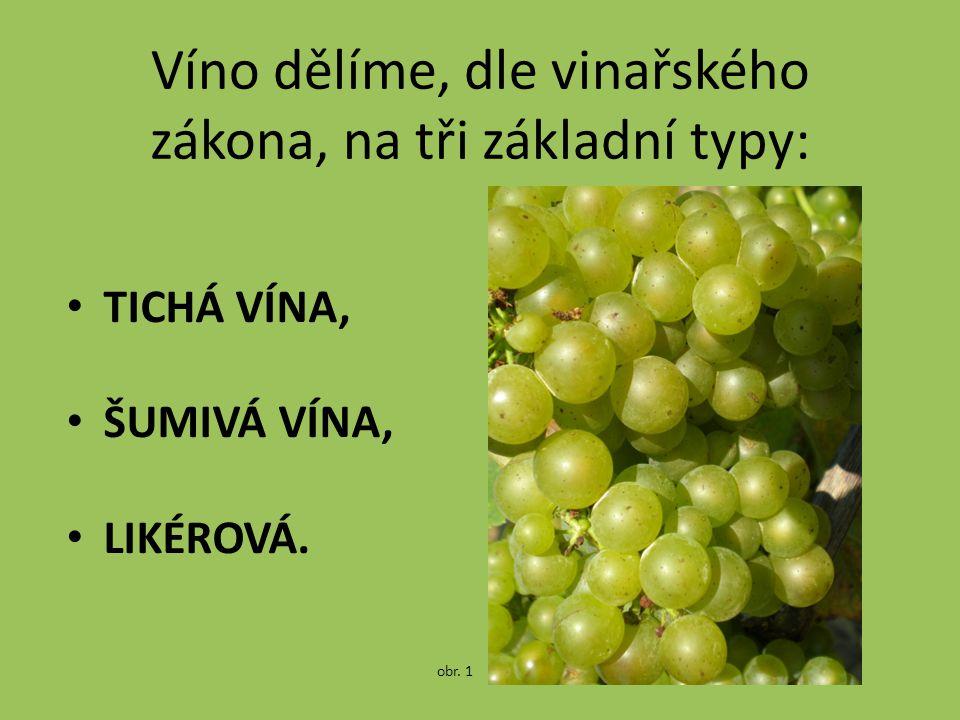 Víno dělíme, dle vinařského zákona, na tři základní typy: