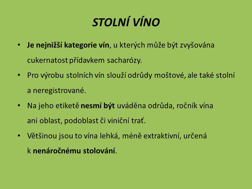 Stolní víno Je nejnižší kategorie vín, u kterých může být zvyšována cukernatost přídavkem sacharózy.