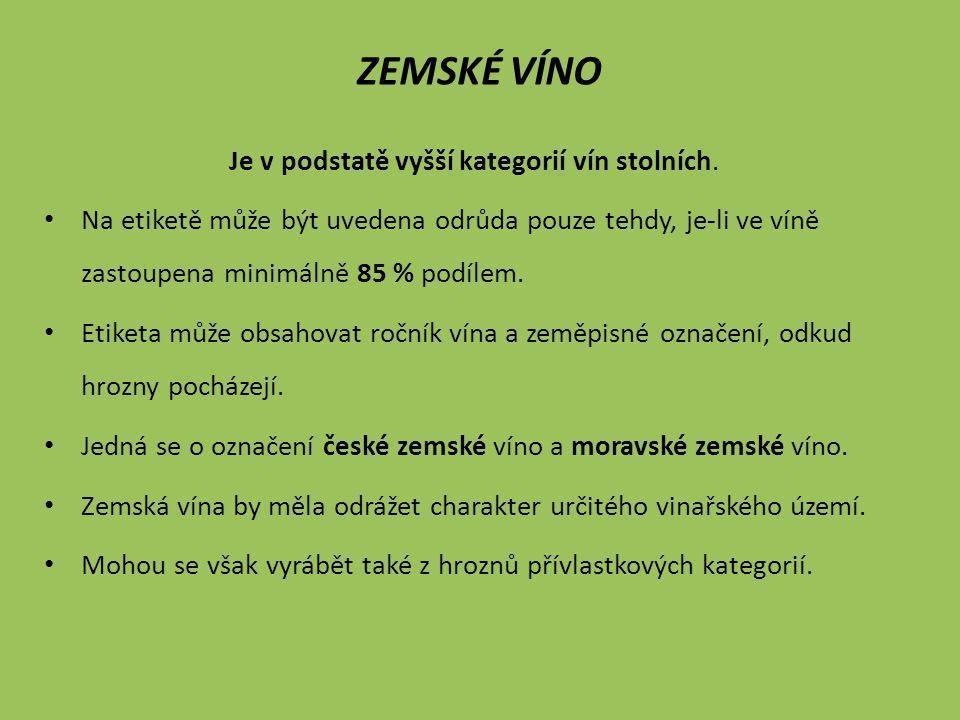 Je v podstatě vyšší kategorií vín stolních.