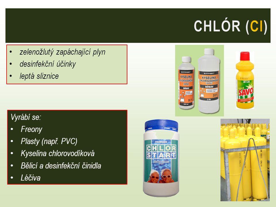 CHLÓR (Cl) zelenožlutý zapáchající plyn desinfekční účinky