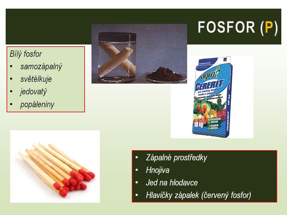FOSFOR (P) Bílý fosfor samozápalný světélkuje jedovatý popáleniny