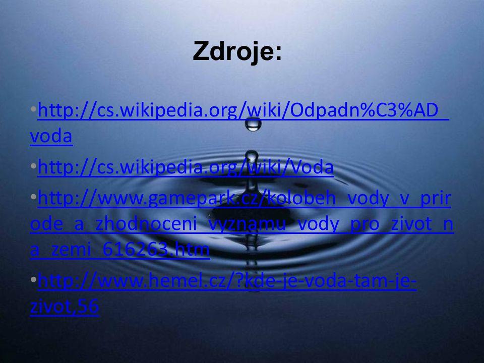 Zdroje: http://cs.wikipedia.org/wiki/Odpadn%C3%AD_voda