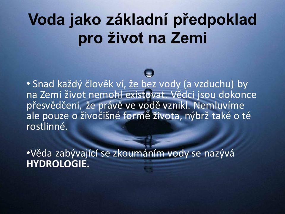 Voda jako základní předpoklad pro život na Zemi