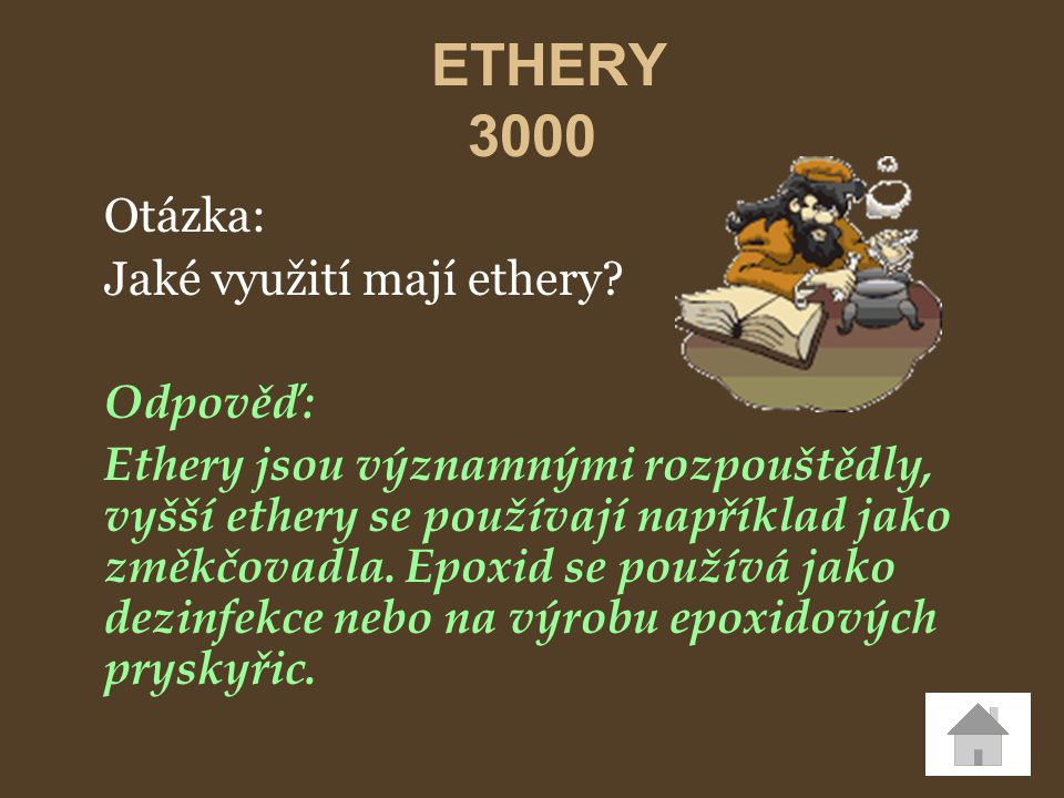 ETHERY 3000 Otázka: Jaké využití mají ethery Odpověď: