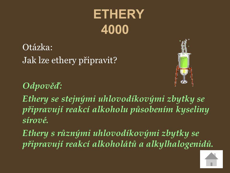 ETHERY 4000 Otázka: Jak lze ethery připravit Odpověď: