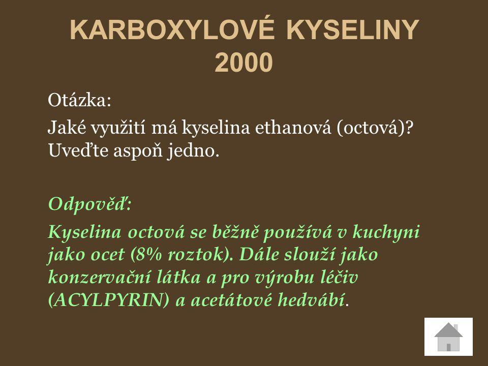 KARBOXYLOVÉ KYSELINY 2000 Otázka: