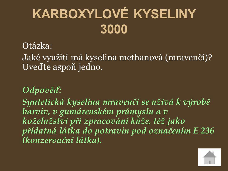 KARBOXYLOVÉ KYSELINY 3000 Otázka: