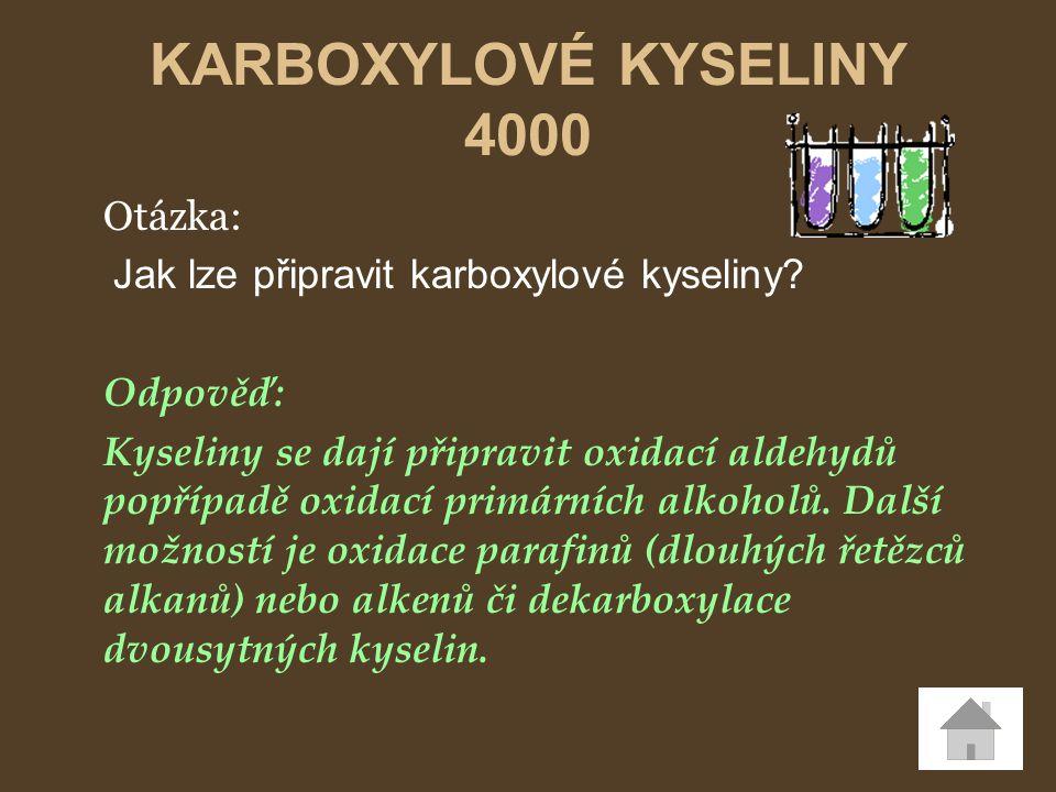KARBOXYLOVÉ KYSELINY 4000 Otázka: