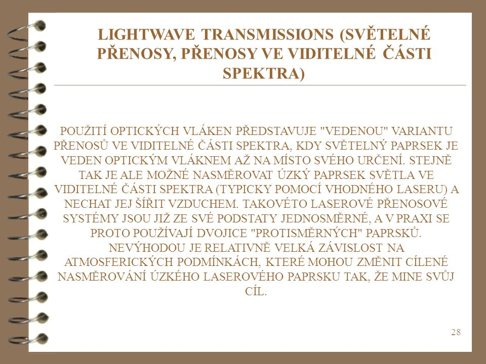 LIGHTWAVE TRANSMISSIONS (SVĚTELNÉ PŘENOSY, PŘENOSY VE VIDITELNÉ ČÁSTI SPEKTRA)