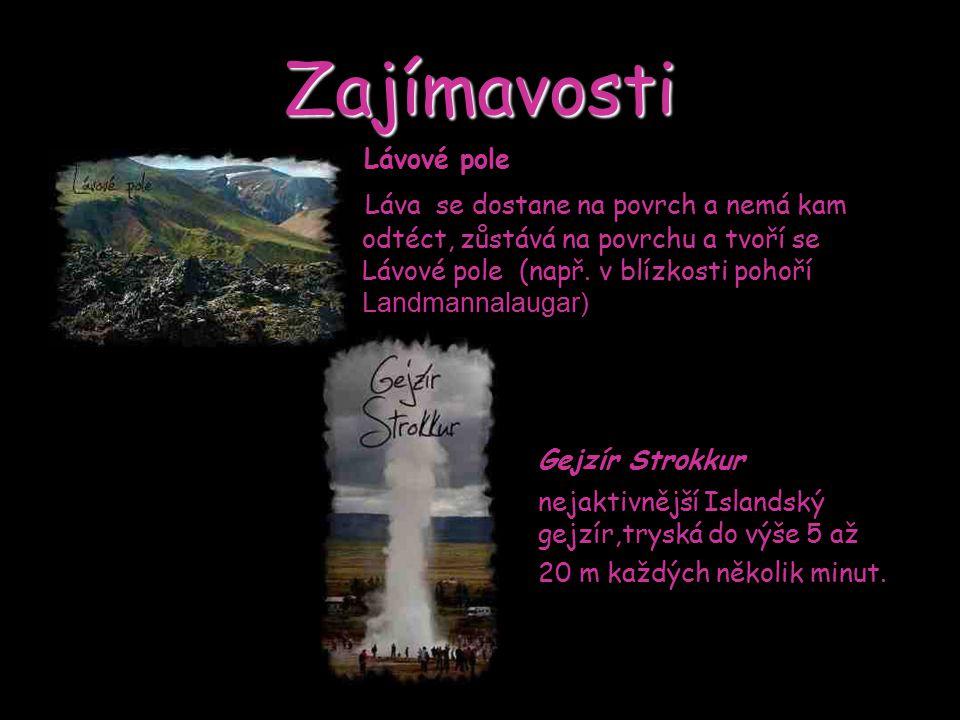 Zajímavosti Gejzír Strokkur Lávové pole
