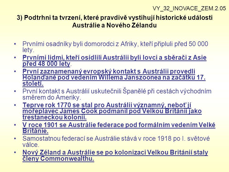 VY_32_INOVACE_ZEM.2.05 3) Podtrhni ta tvrzení, které pravdivě vystihují historické události Austrálie a Nového Zélandu.