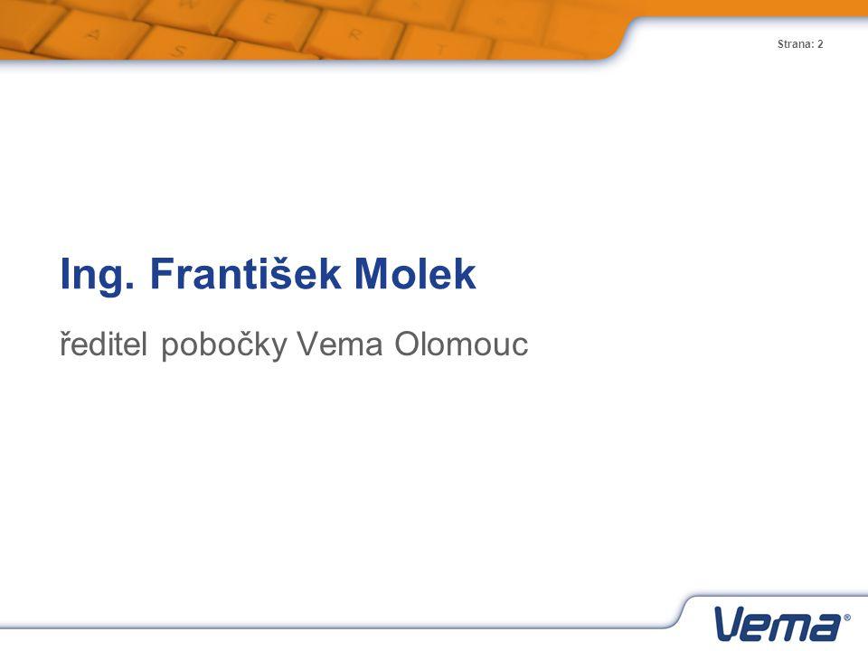 Ing. František Molek ředitel pobočky Vema Olomouc