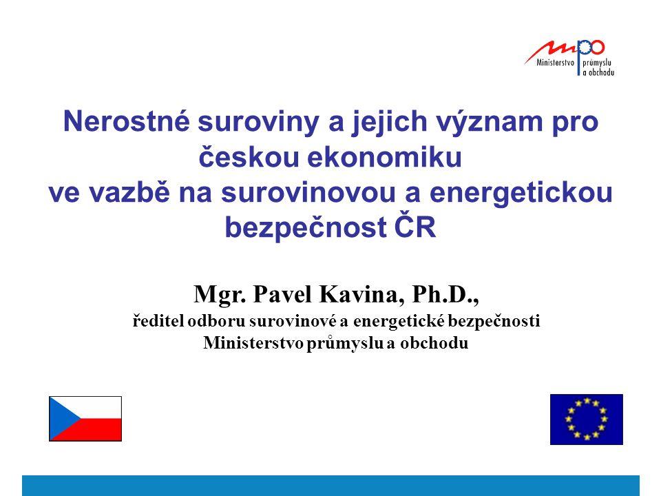 Nerostné suroviny a jejich význam pro českou ekonomiku ve vazbě na surovinovou a energetickou bezpečnost ČR