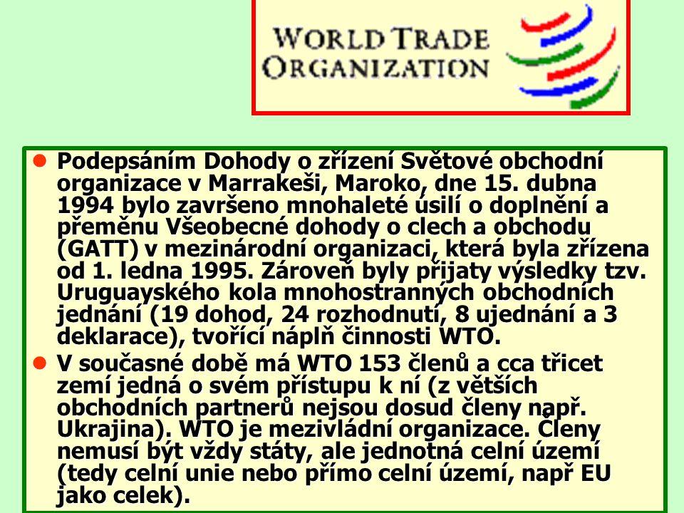 Podepsáním Dohody o zřízení Světové obchodní organizace v Marrakeši, Maroko, dne 15. dubna 1994 bylo završeno mnohaleté úsilí o doplnění a přeměnu Všeobecné dohody o clech a obchodu (GATT) v mezinárodní organizaci, která byla zřízena od 1. ledna 1995. Zároveň byly přijaty výsledky tzv. Uruguayského kola mnohostranných obchodních jednání (19 dohod, 24 rozhodnutí, 8 ujednání a 3 deklarace), tvořící náplň činnosti WTO.