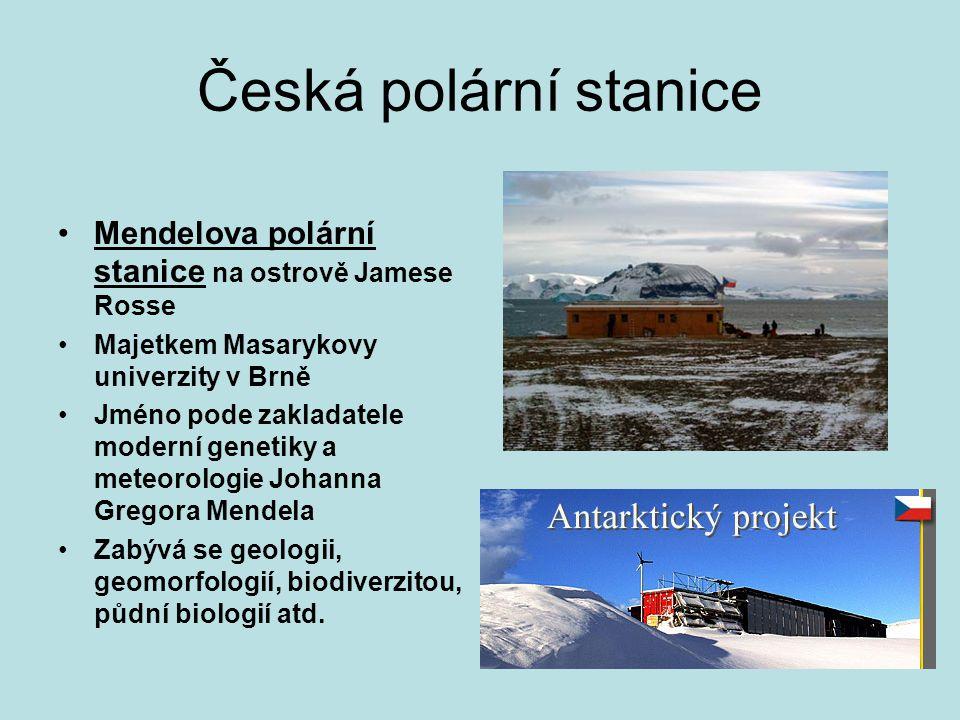 Česká polární stanice Mendelova polární stanice na ostrově Jamese Rosse. Majetkem Masarykovy univerzity v Brně.