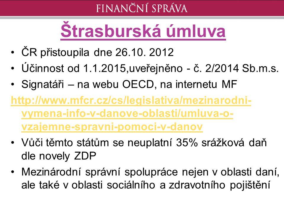 Štrasburská úmluva ČR přistoupila dne 26.10. 2012
