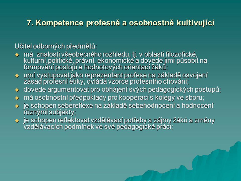 7. Kompetence profesně a osobnostně kultivující
